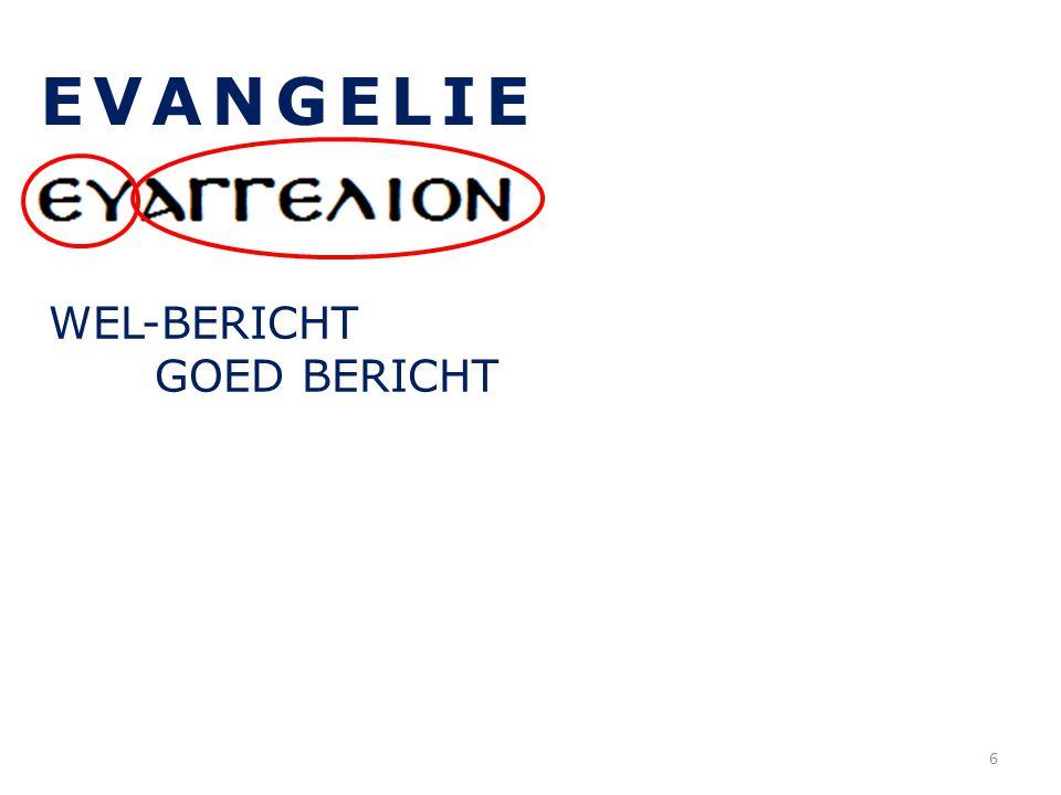 EVANGELIE in het NT: 76x als zelfst.nw.