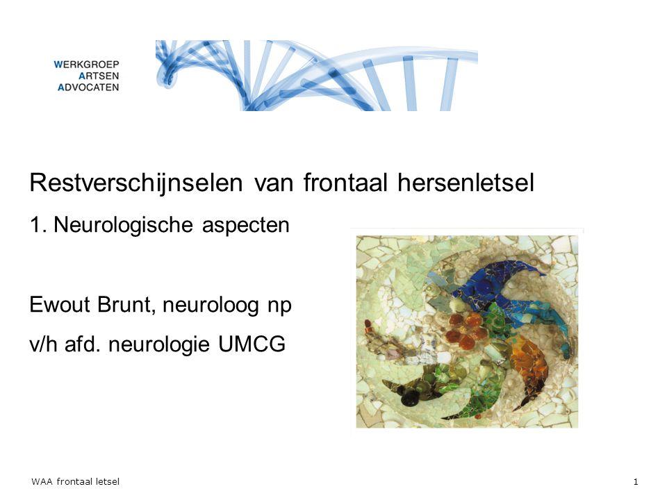 WAA frontaal letsel2 Restverschijnselen van frontaal hersenletsel I.
