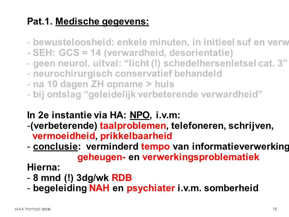 WAA frontaal letsel19 Pat. 1.: MR T2 2 mnd na trauma resttoestand na contusie