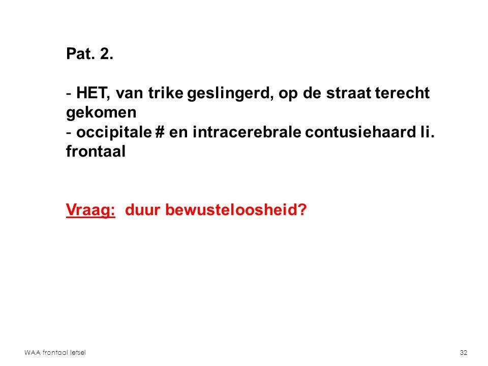 WAA frontaal letsel33 Pat. 2, CT 3 e dag duidelijker li. frontale contusie