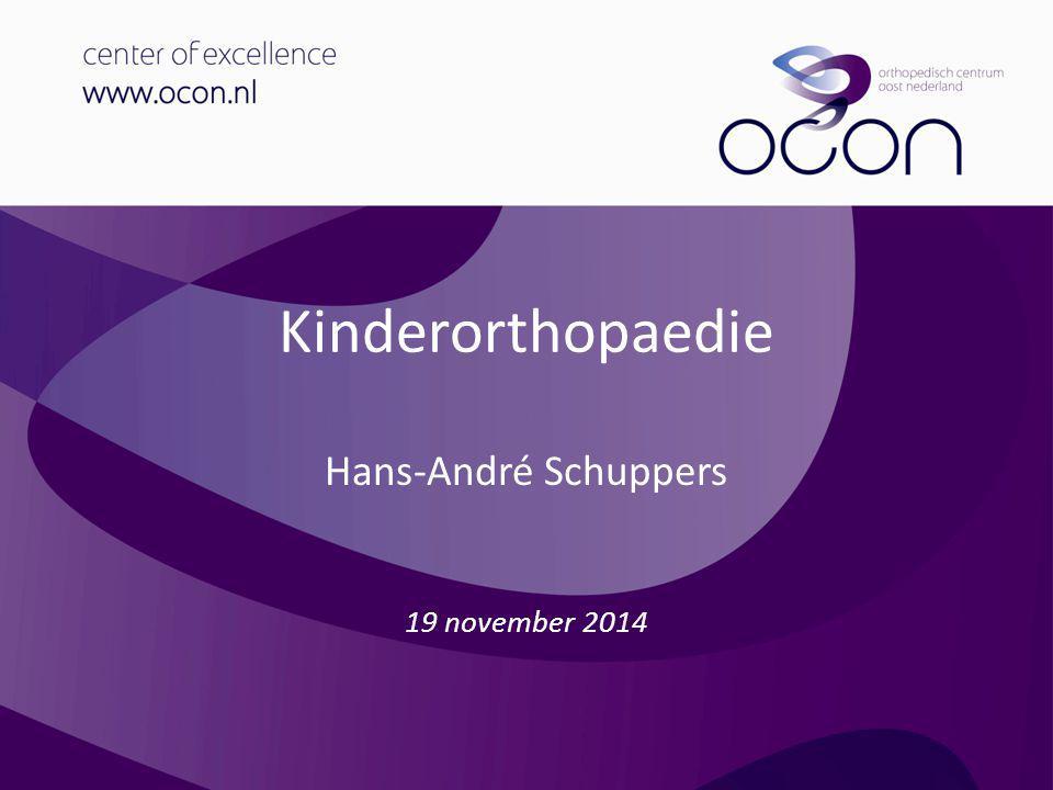 Kinderorthopaedie Hans-André Schuppers 19 november 2014