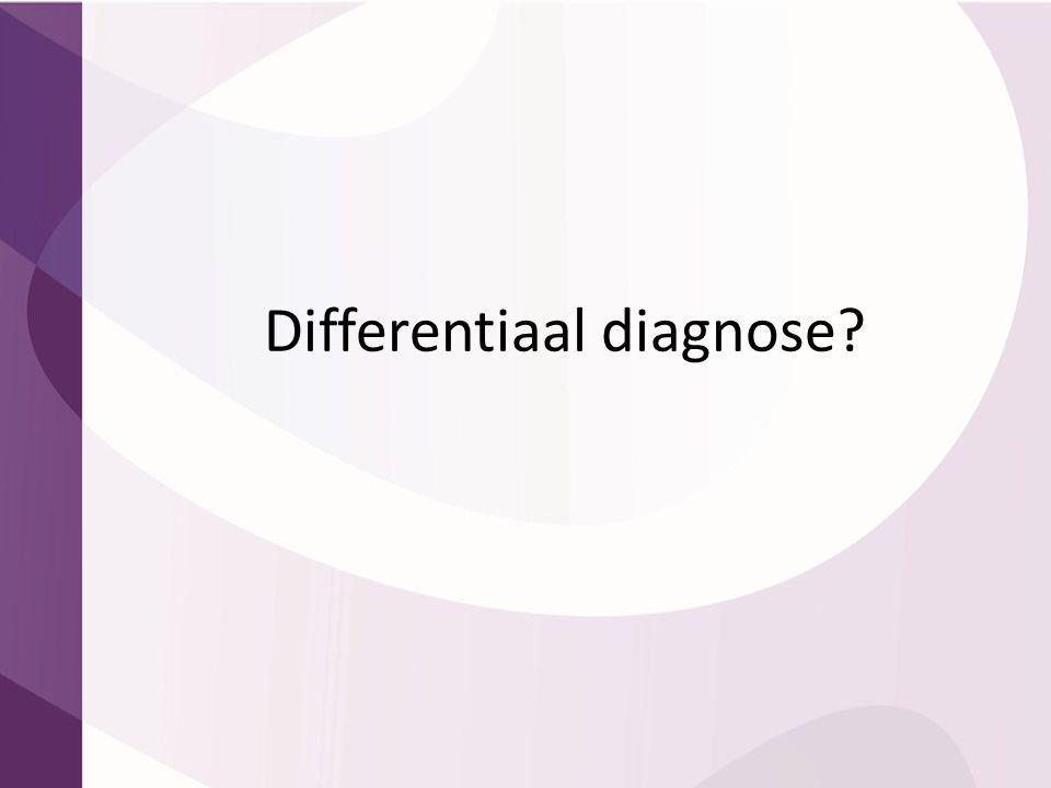 Differentiaal diagnose?