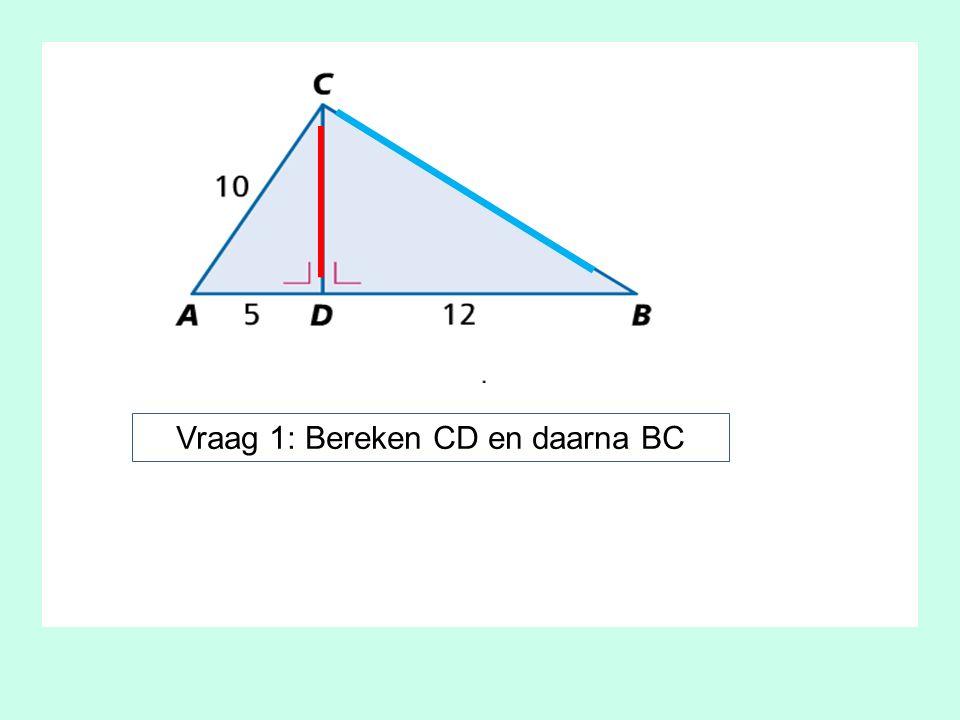 Vraag 1: Bereken CD en daarna BC