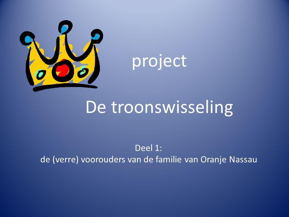 project De troonswisseling Deel 1: de (verre) voorouders van de familie van Oranje Nassau