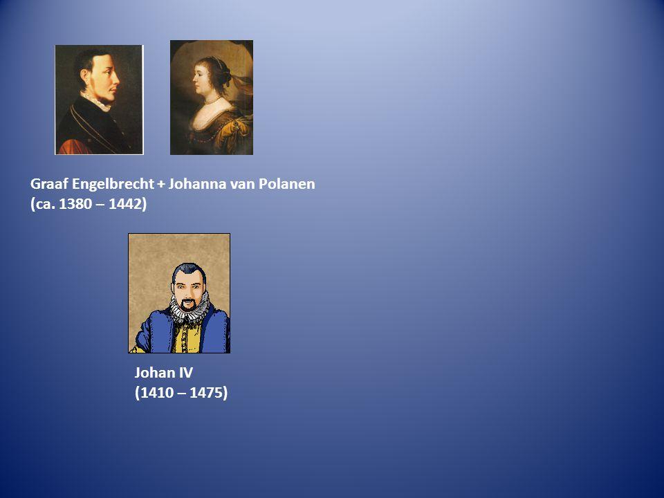 (ca. 1380 – 1442) Johan IV (1410 – 1475)