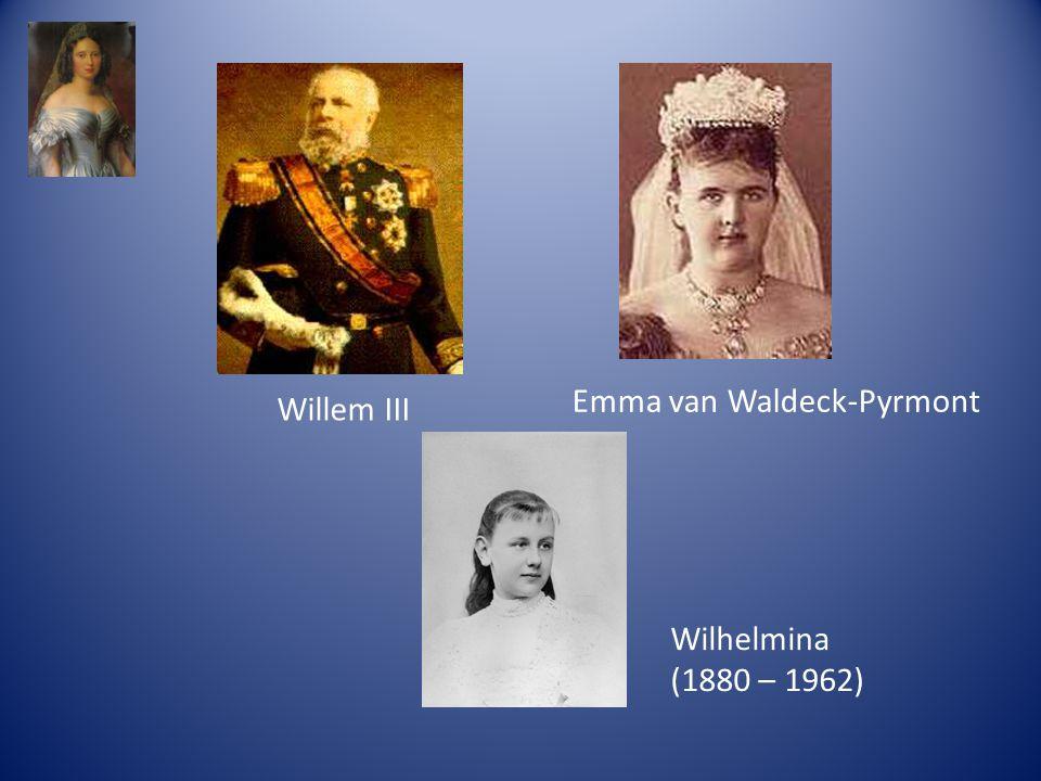 Willem III Emma van Waldeck-Pyrmont Wilhelmina (1880 – 1962)