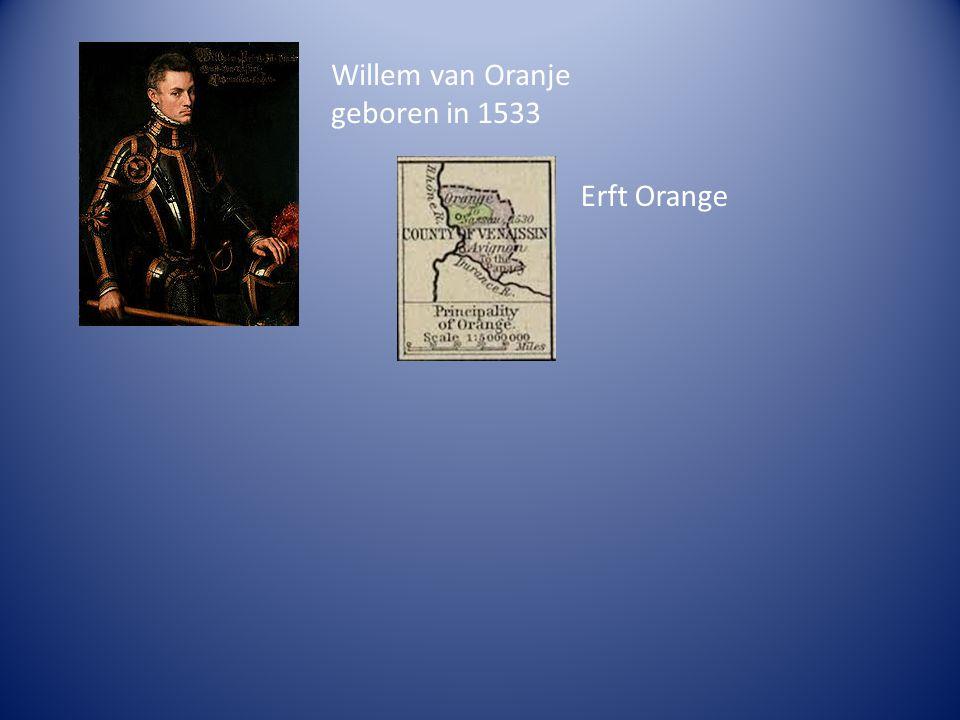 Willem van Oranje geboren in 1533 Erft Orange