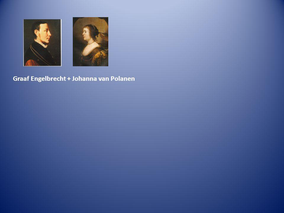 Graaf Engelbrecht + Johanna van Polanen