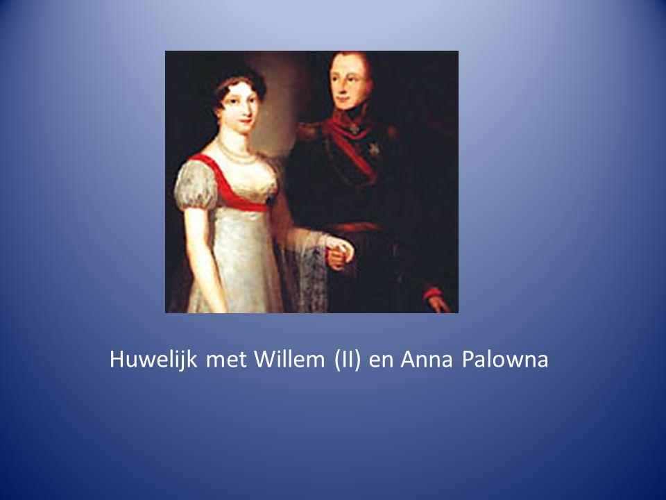 Huwelijk met Willem (II) en Anna Palowna