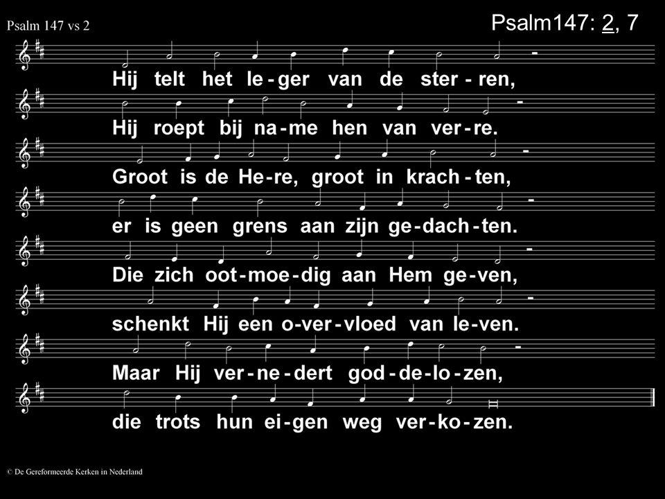 Psalm147: 2, 7