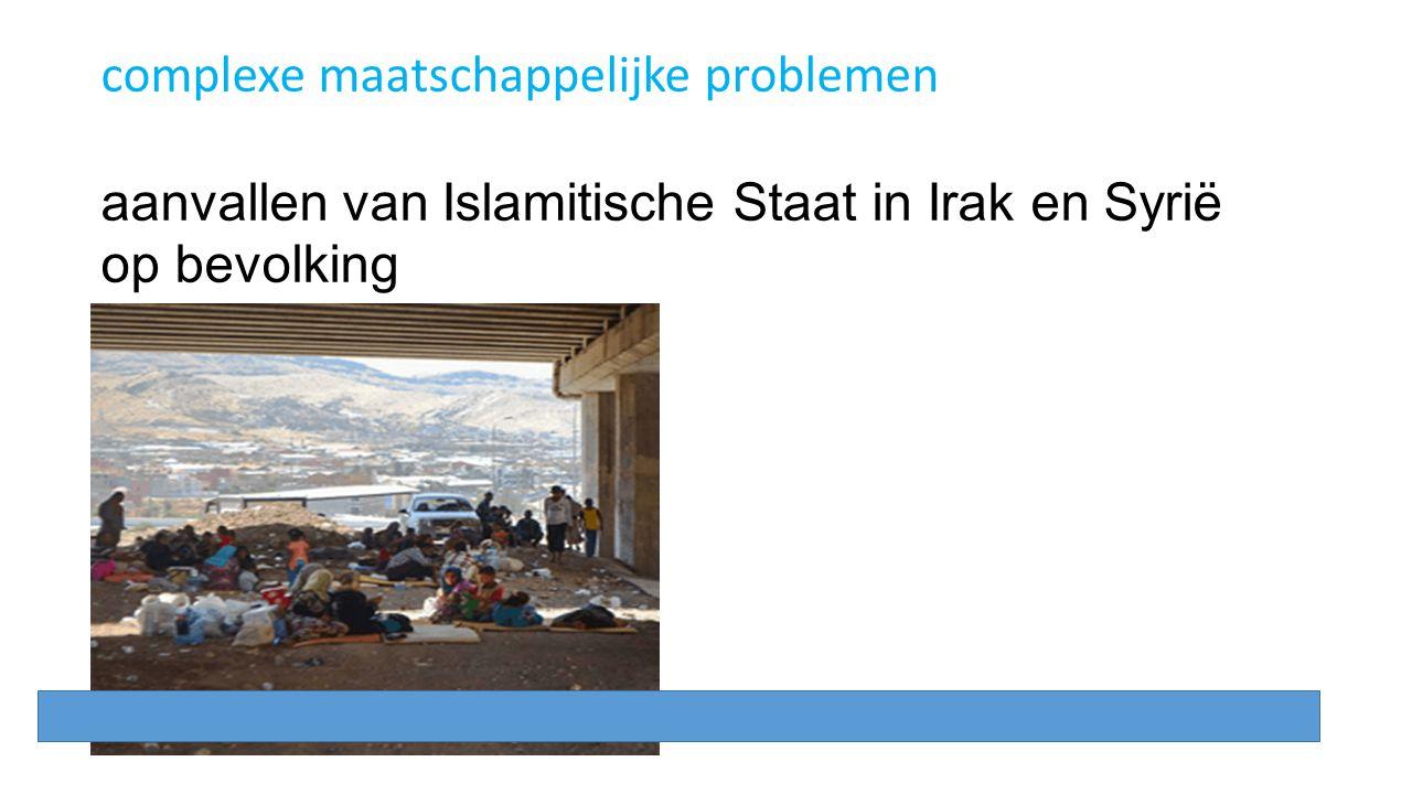 complexe maatschappelijke problemen aanvallen van Islamitische Staat in Irak en Syrië op bevolking