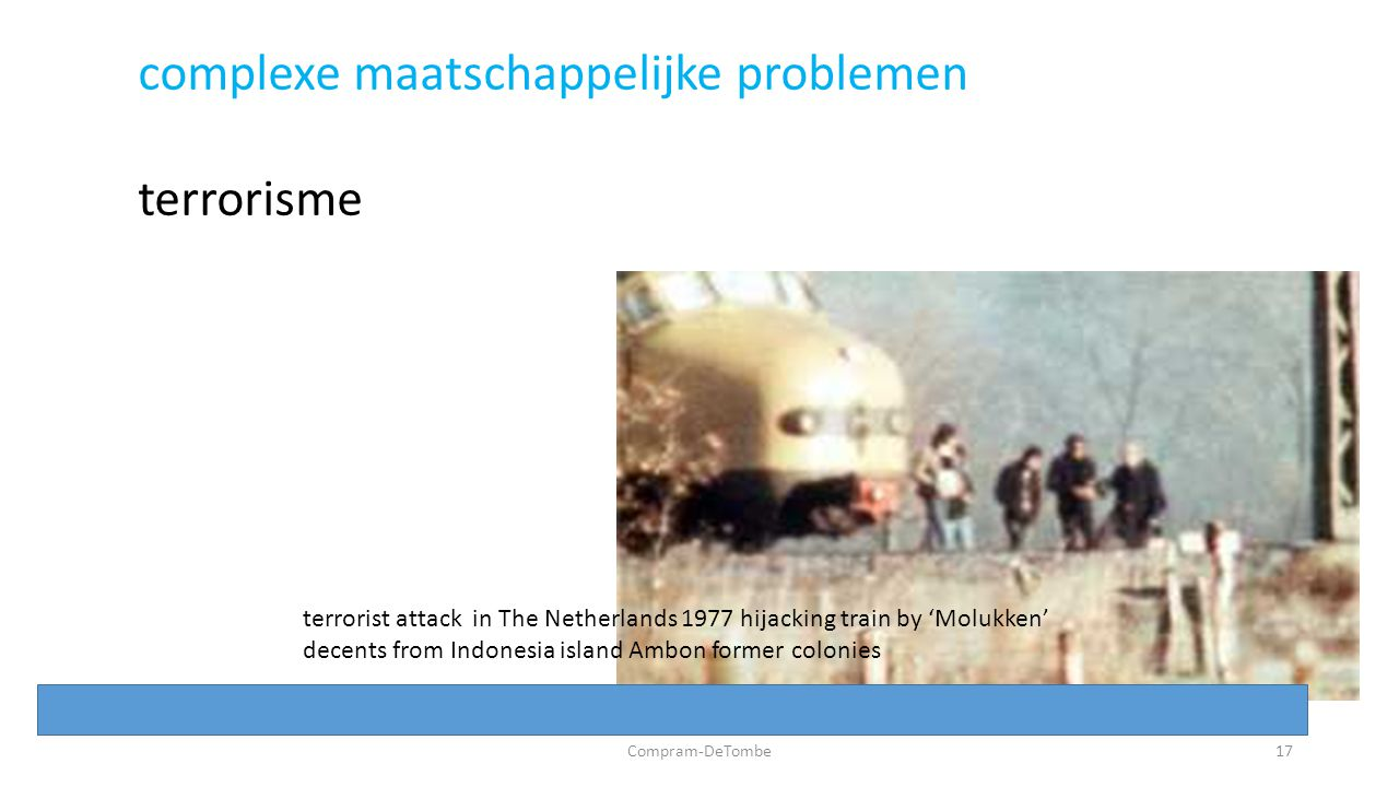 Compram-DeTombe17 terrorist attack in The Netherlands 1977 hijacking train by 'Molukken' decents from Indonesia island Ambon former colonies complexe