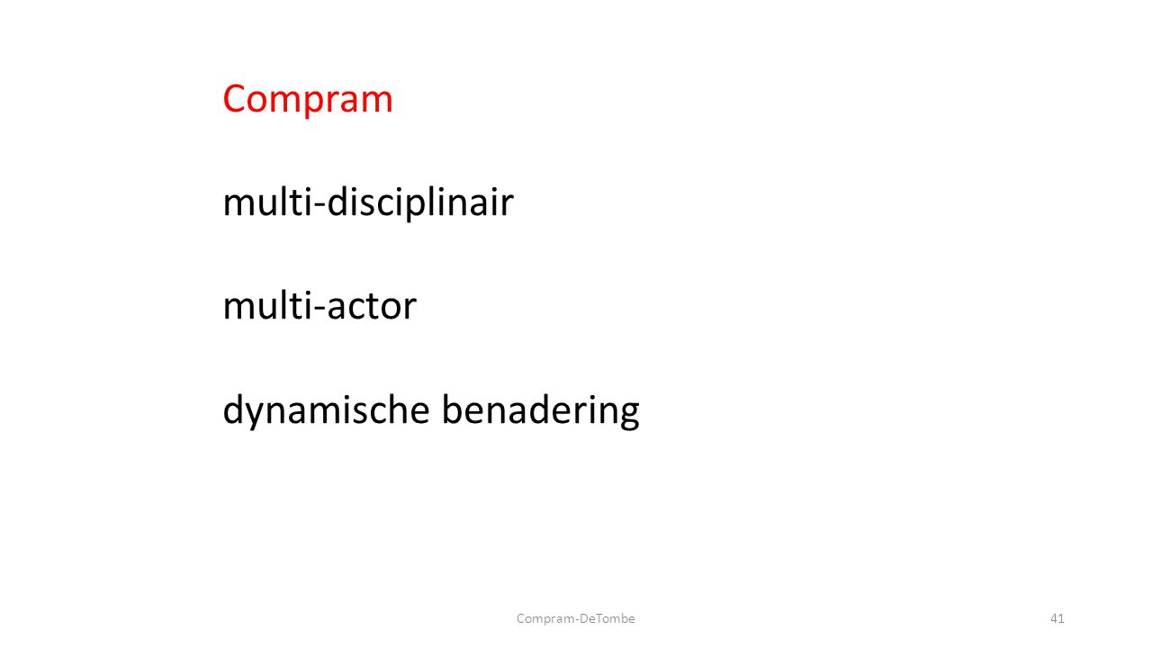 Compram-DeTombe41 Compram multi-disciplinair multi-actor dynamische benadering