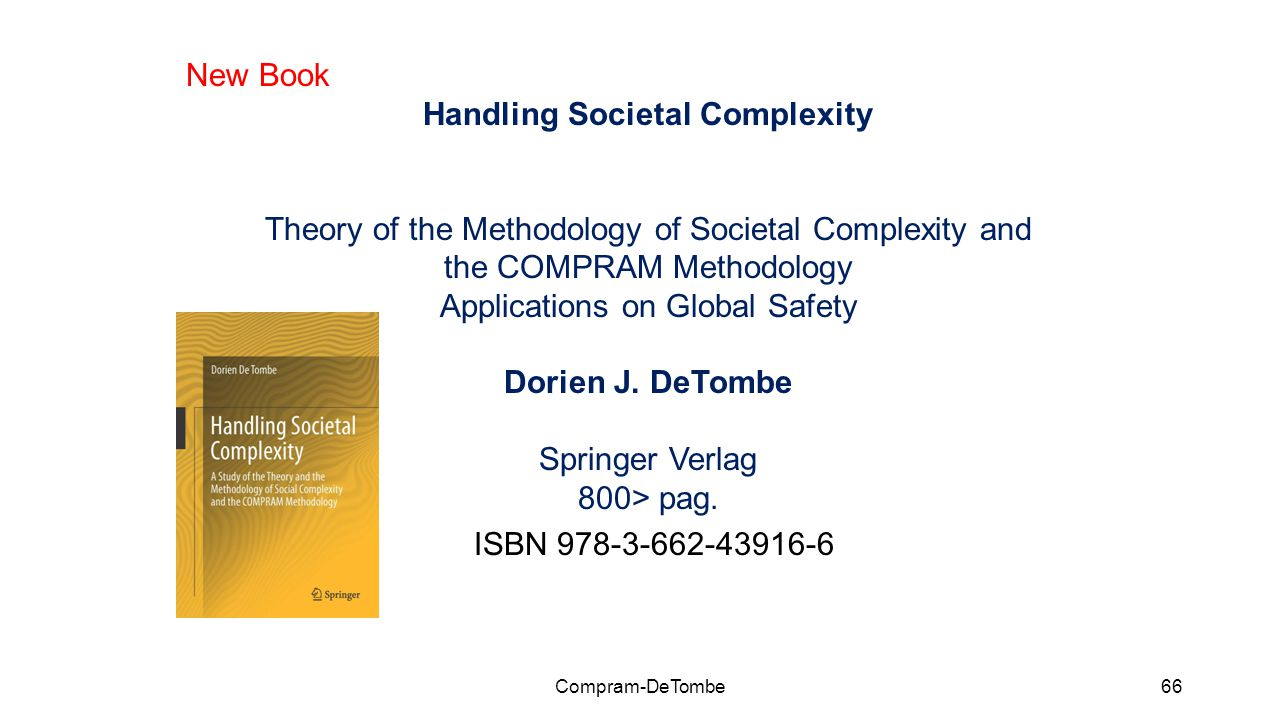New Book Handling Societal Complexity Theory of the Methodology of Societal Complexity and the COMPRAM Methodology Applications on Global Safety Dorie