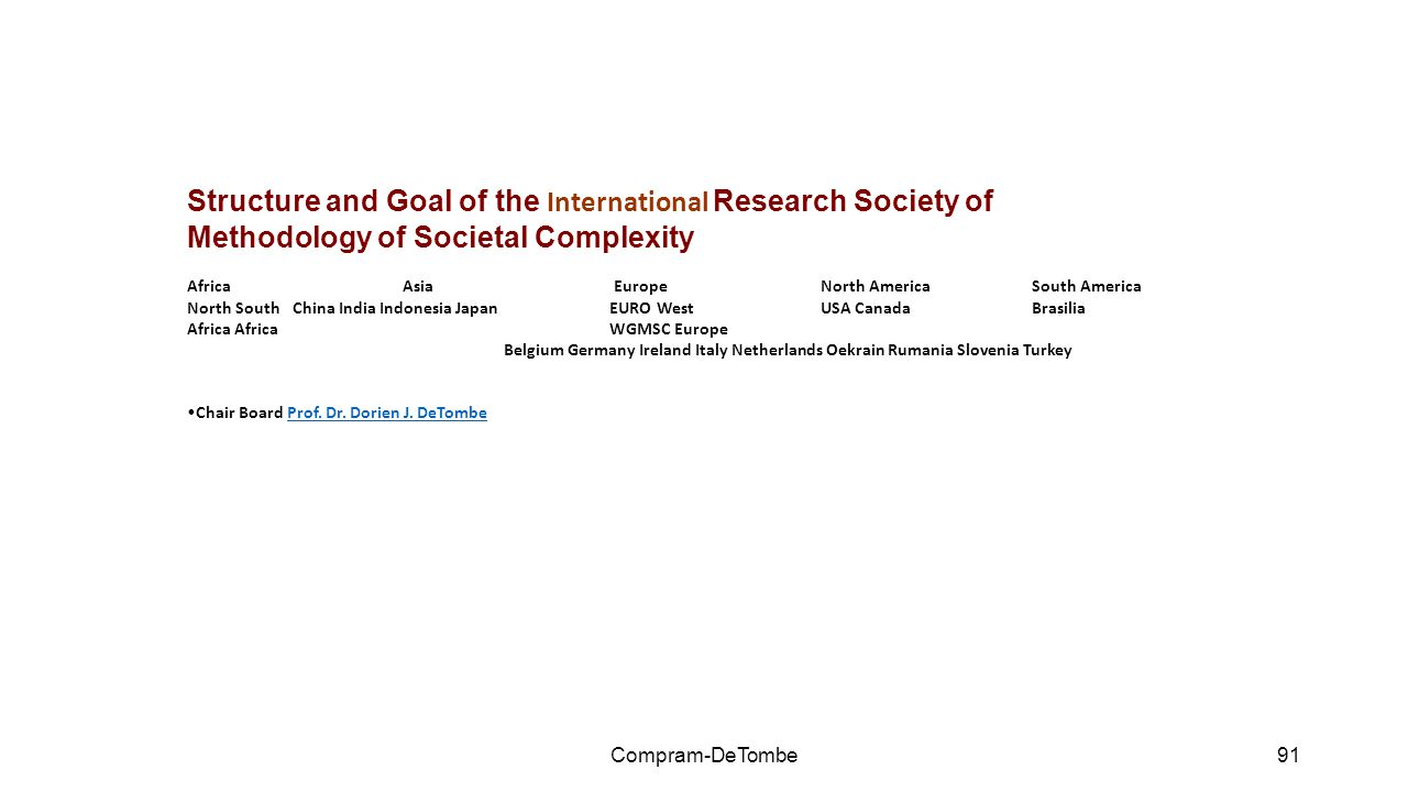 Structure and Goal of the International Research Society of Methodology of Societal Complexity Africa Asia EuropeNorth America South America North Sou