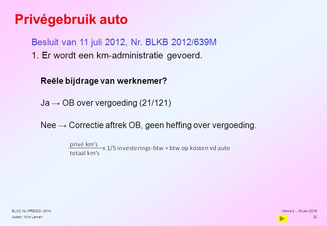 Auteur: Wim Laman Privégebruik auto Besluit van 11 juli 2012, Nr. BLKB 2012/639M 1. Er wordt een km-administratie gevoerd. Reële bijdrage van werkneme