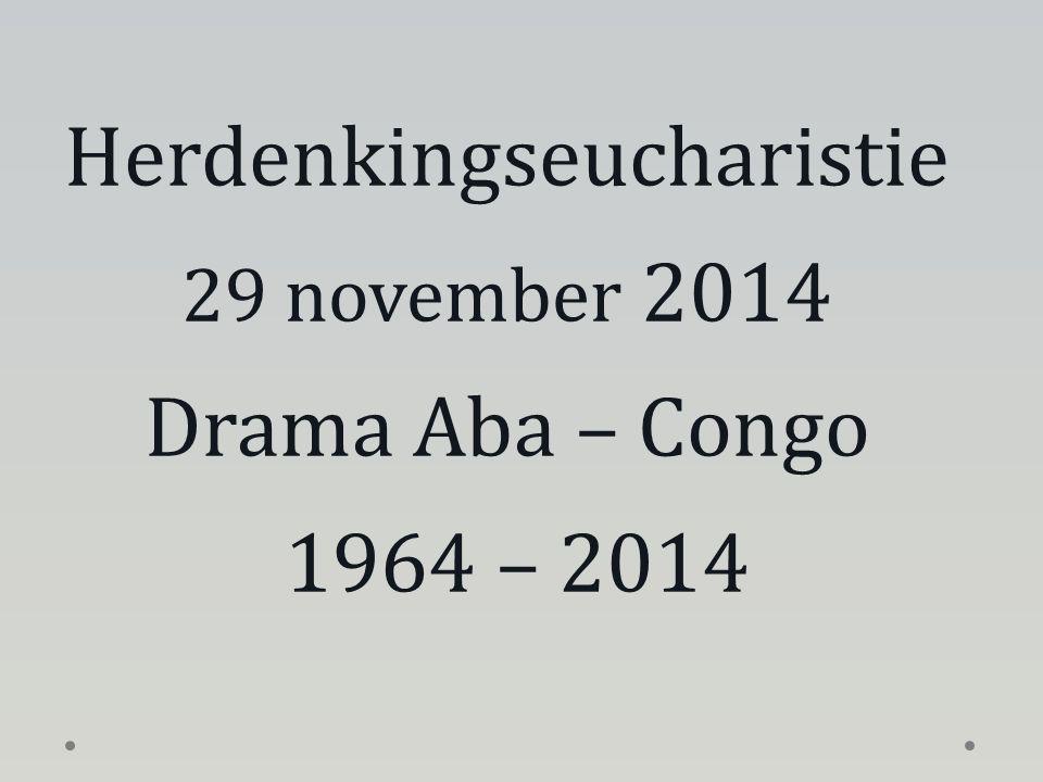 Herdenkingseucharistie 29 november 2014 Drama Aba – Congo 1964 – 2014