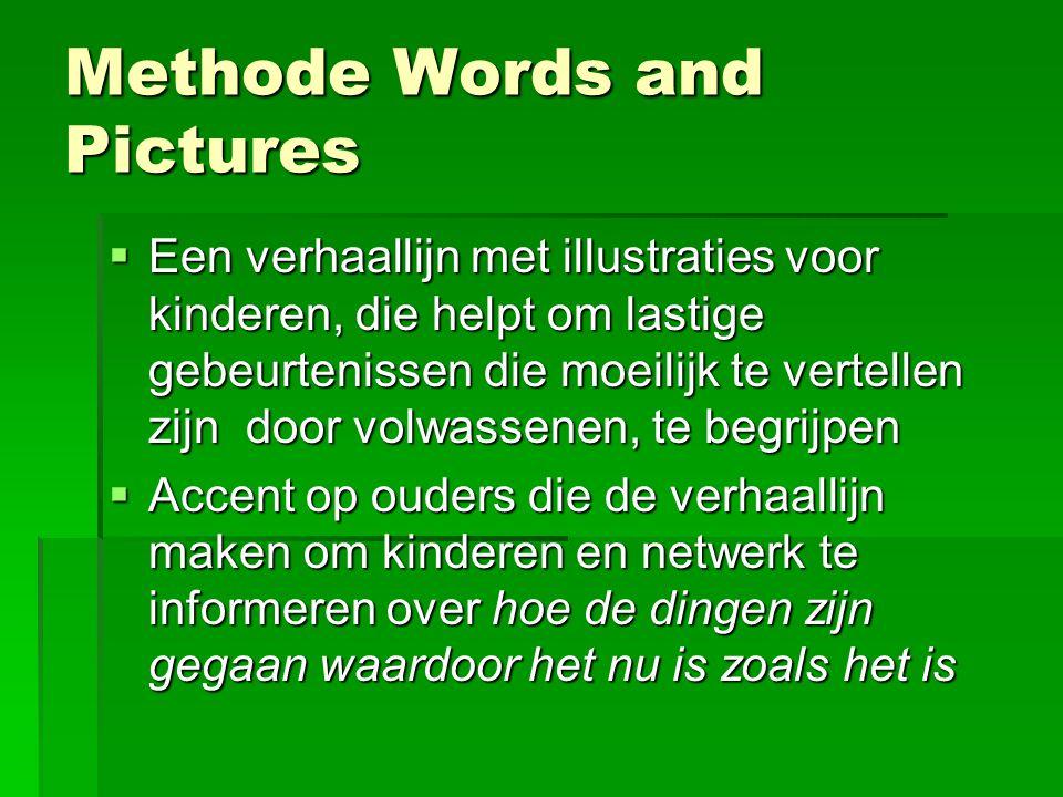 Methode Words and Pictures  Een verhaallijn met illustraties voor kinderen, die helpt om lastige gebeurtenissen die moeilijk te vertellen zijn door v