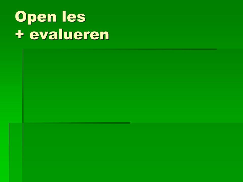Open les + evalueren