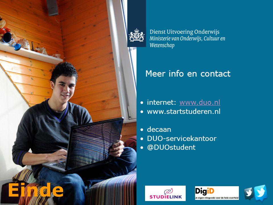 Meer info en contact internet: www.duo.nlwww.duo.nl www.startstuderen.nl decaan DUO-servicekantoor @DUOstudent Einde