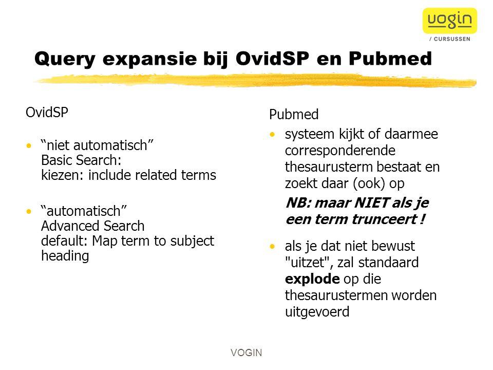 Query expansie bij OvidSP en Pubmed Pubmed OvidSP