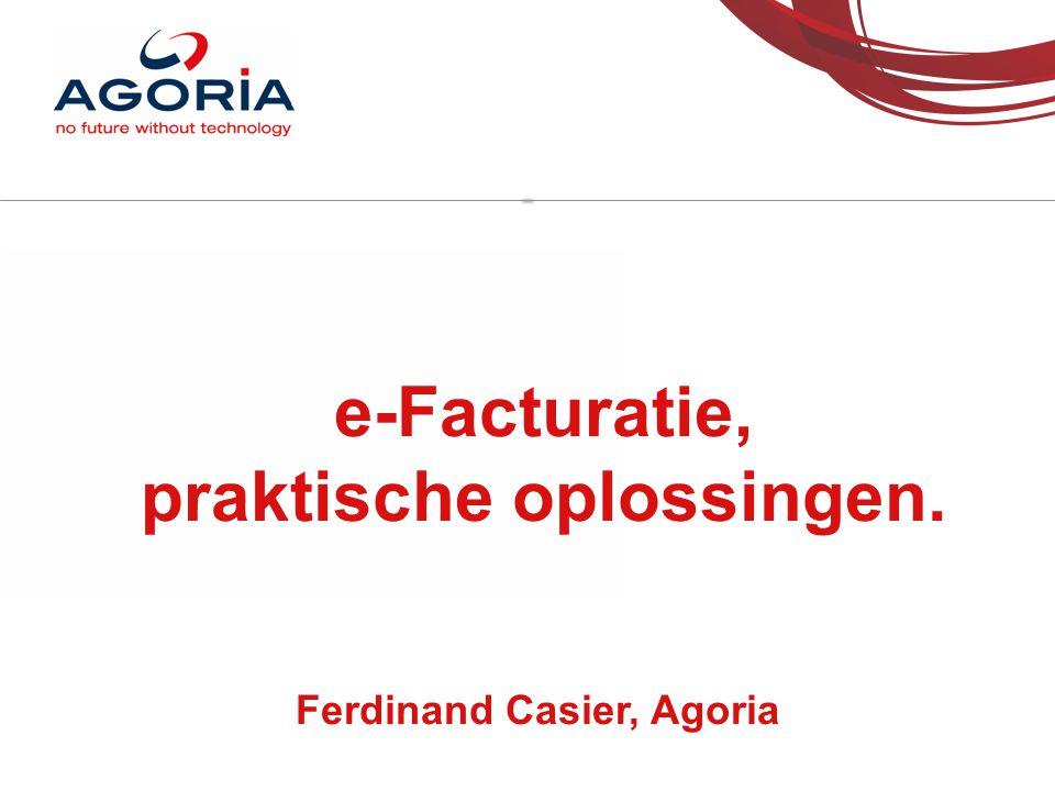 e-Facturatie, praktische oplossingen. Ferdinand Casier, Agoria