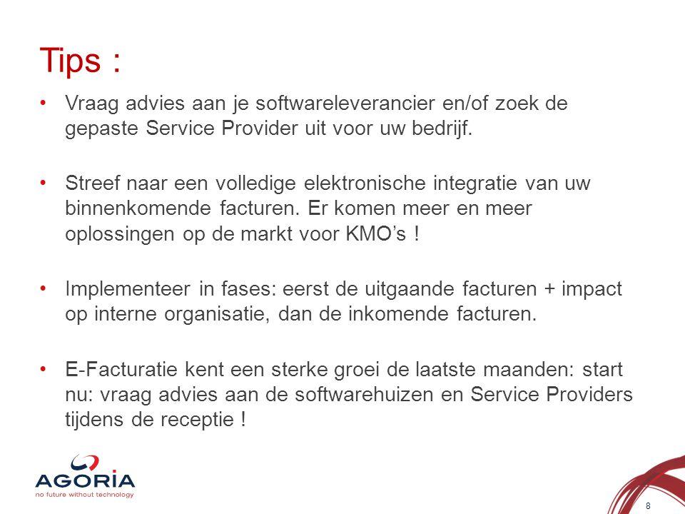 Vraag advies aan je softwareleverancier en/of zoek de gepaste Service Provider uit voor uw bedrijf. Streef naar een volledige elektronische integratie