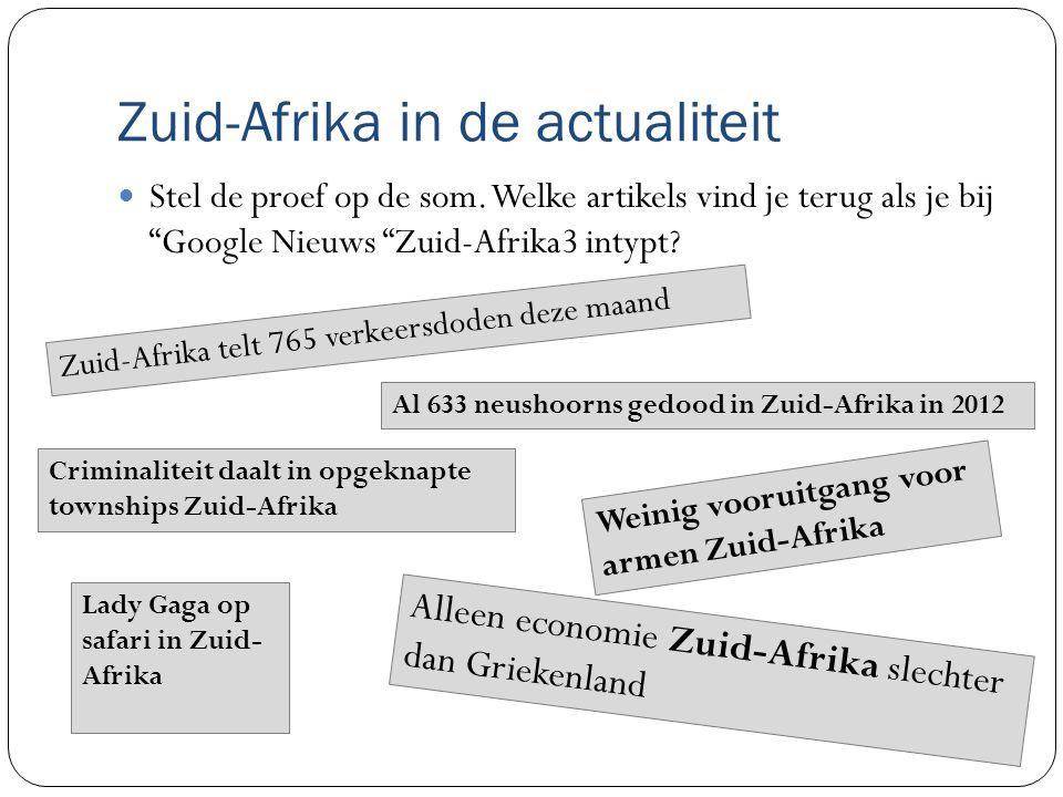 Zuid-Afrika in de actualiteit Stel de proef op de som.