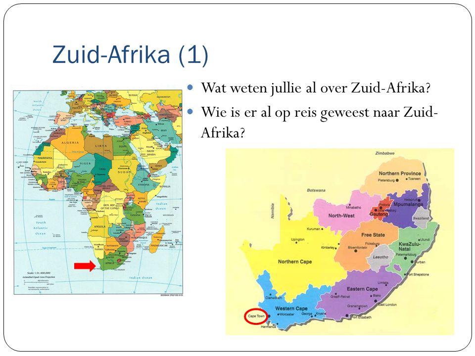 Zuid-Afrika (1) Wat weten jullie al over Zuid-Afrika.