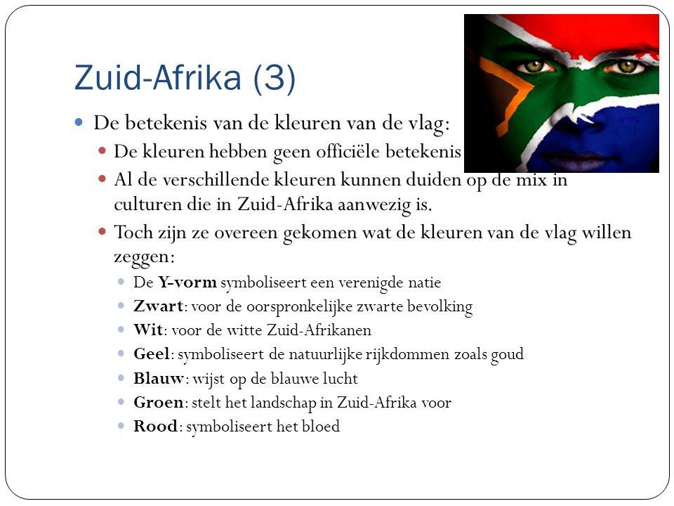 Zuid-Afrika (3) De betekenis van de kleuren van de vlag: De kleuren hebben geen officiële betekenis Al de verschillende kleuren kunnen duiden op de mix in culturen die in Zuid-Afrika aanwezig is.