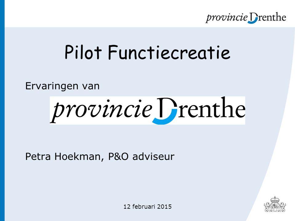 Pilot Functiecreatie Ervaringen van Petra Hoekman, P&O adviseur 12 februari 2015