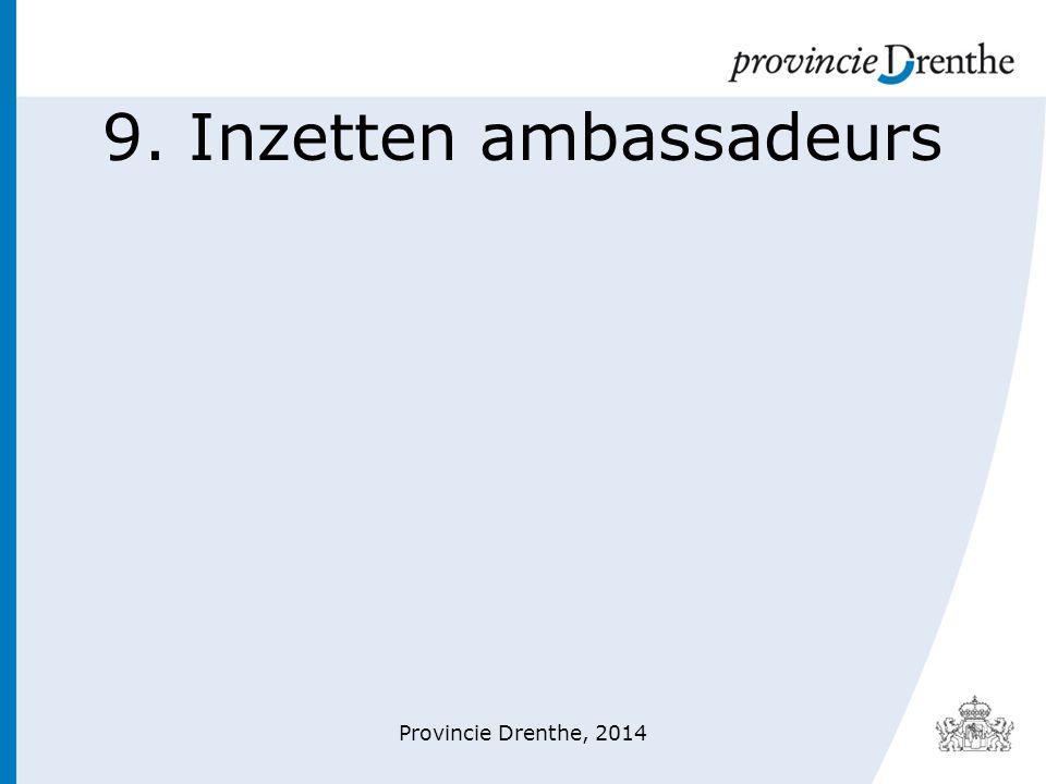 9. Inzetten ambassadeurs Provincie Drenthe, 2014