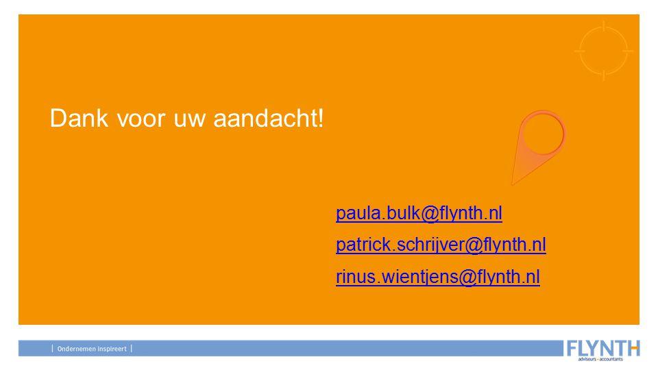 Dank voor uw aandacht! paula.bulk@flynth.nl patrick.schrijver@flynth.nl rinus.wientjens@flynth.nl