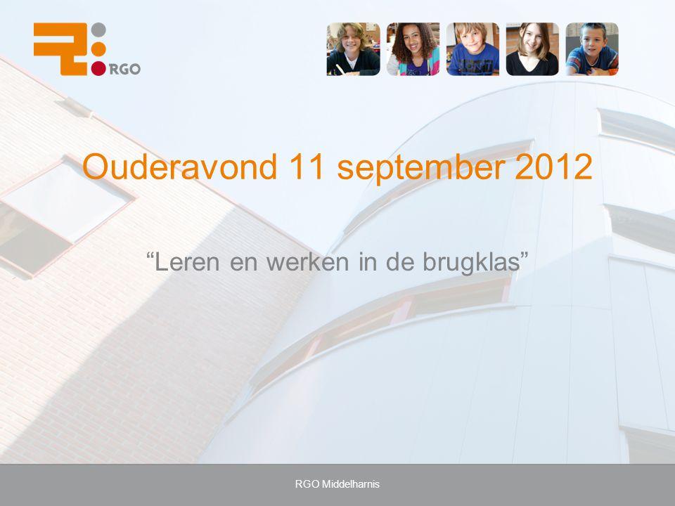 "RGO Middelharnis Ouderavond 11 september 2012 ""Leren en werken in de brugklas"""