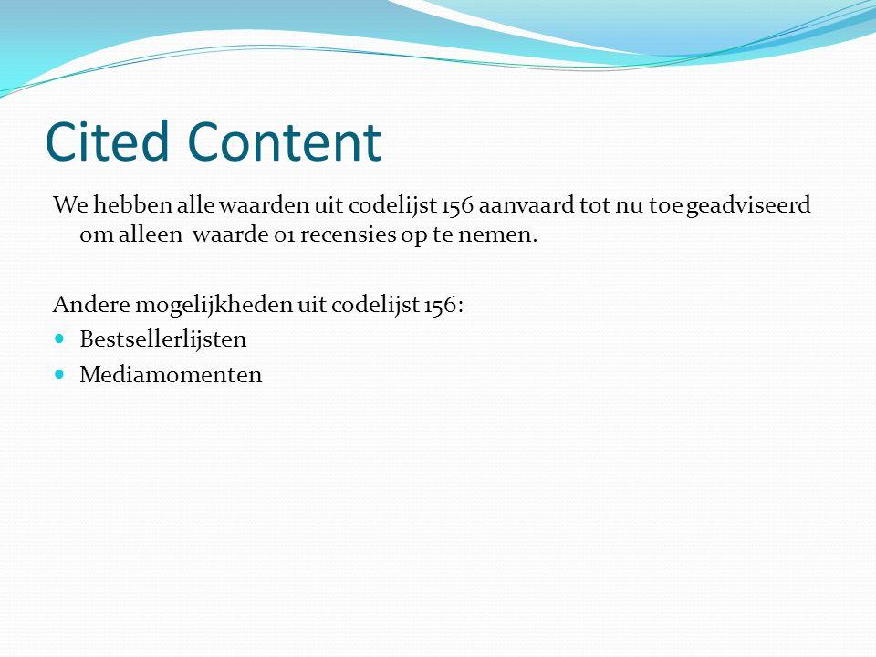 Cited Content We hebben alle waarden uit codelijst 156 aanvaard tot nu toe geadviseerd om alleen waarde 01 recensies op te nemen.