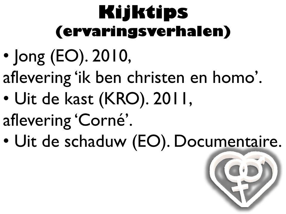 Kijktips (ervaringsverhalen) Jong (EO). 2010, aflevering 'ik ben christen en homo'. Uit de kast (KRO). 2011, aflevering 'Corné'. Uit de schaduw (EO).