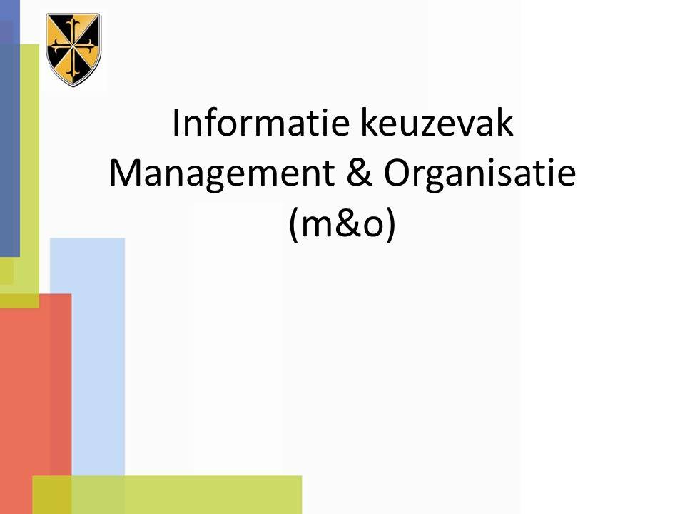 Informatie keuzevak Management & Organisatie (m&o)
