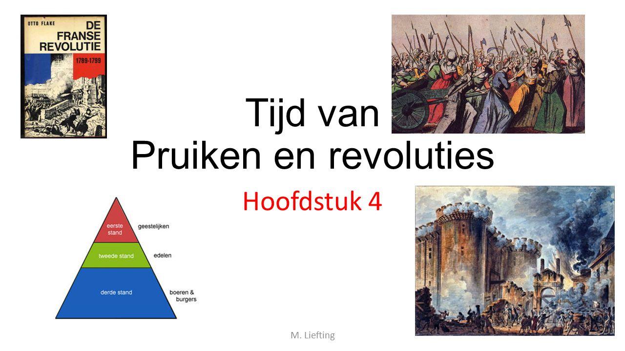 Tijd van Pruiken en revoluties Hoofdstuk 4 M. Liefting