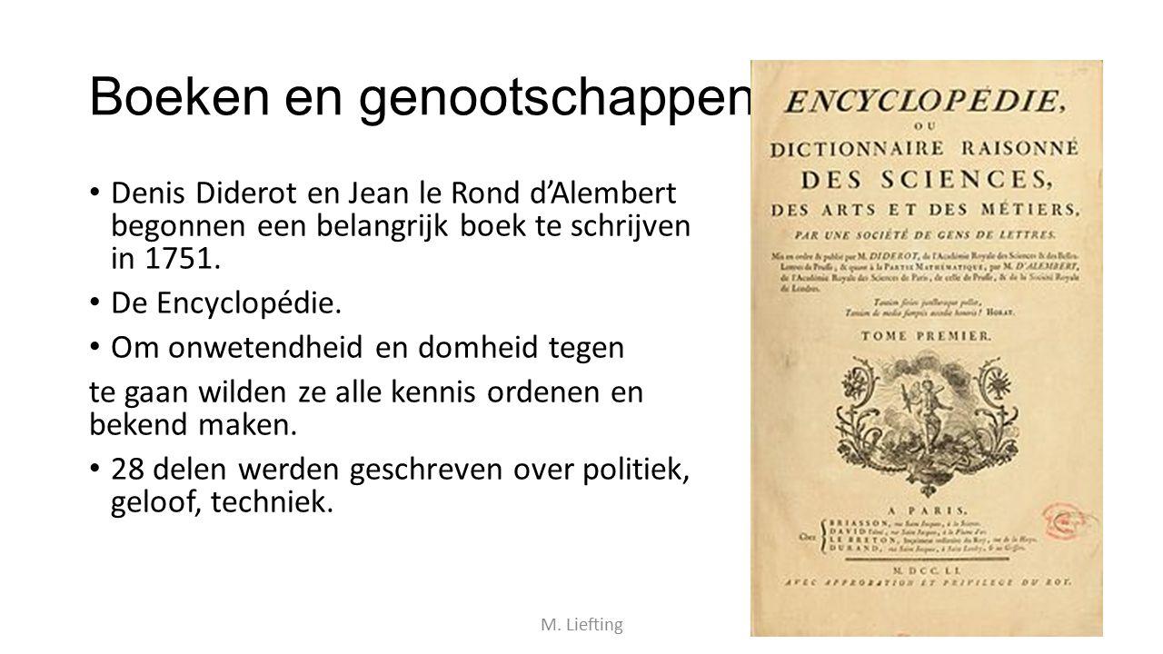 Boeken en genootschappen Denis Diderot en Jean le Rond d'Alembert begonnen een belangrijk boek te schrijven in 1751. De Encyclopédie. Om onwetendheid