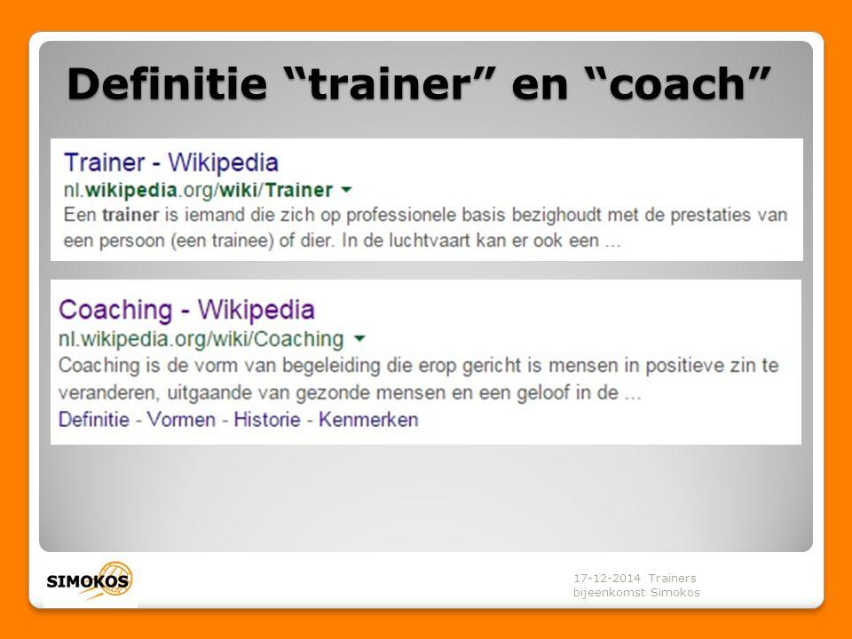 Definitie trainer en coach 17-12-2014 Trainers bijeenkomst Simokos