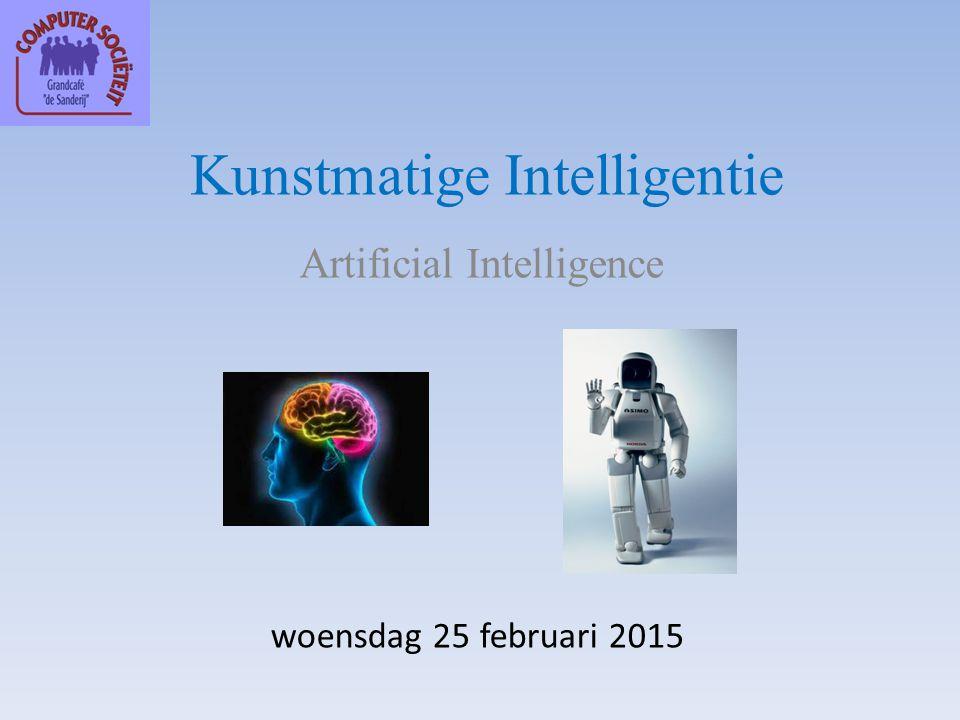 Kunstmatige Intelligentie Artificial Intelligence woensdag 25 februari 2015