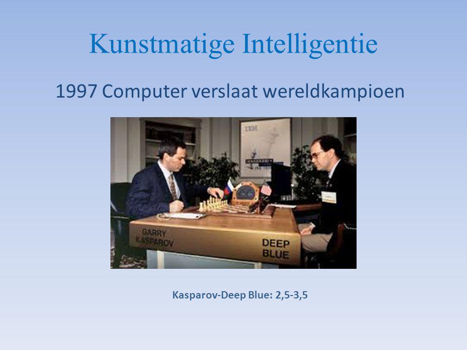 Kunstmatige Intelligentie 1997 Computer verslaat wereldkampioen Kasparov-Deep Blue: 2,5-3,5