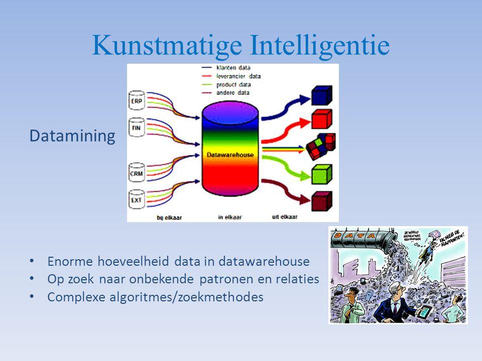 Kunstmatige Intelligentie Datamining Enorme hoeveelheid data in datawarehouse Op zoek naar onbekende patronen en relaties Complexe algoritmes/zoekmeth