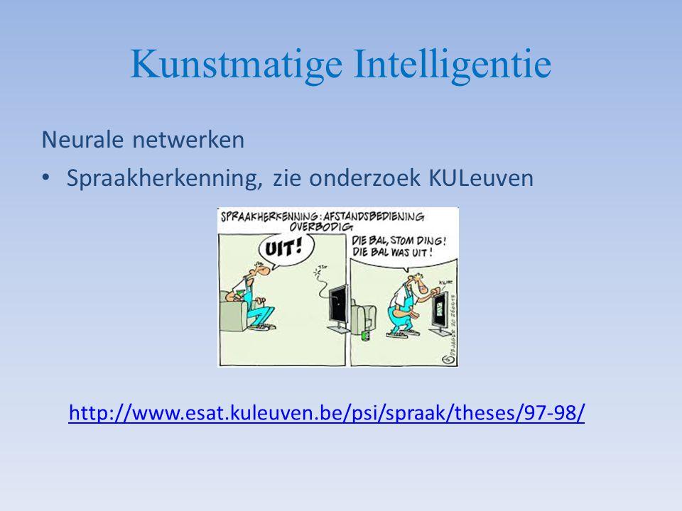 Kunstmatige Intelligentie Neurale netwerken Spraakherkenning, zie onderzoek KULeuven http://www.esat.kuleuven.be/psi/spraak/theses/97-98/