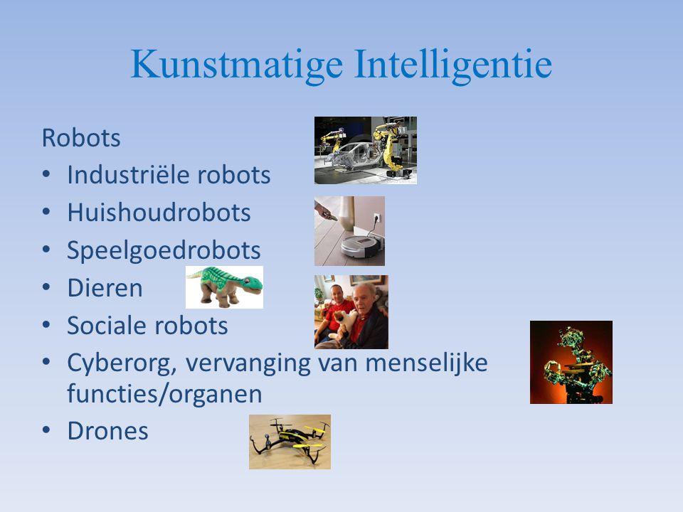 Kunstmatige Intelligentie Robots Industriële robots Huishoudrobots Speelgoedrobots Dieren Sociale robots Cyberorg, vervanging van menselijke functies/