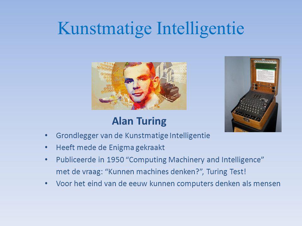 """Kunstmatige Intelligentie Alan Turing Grondlegger van de Kunstmatige Intelligentie Heeft mede de Enigma gekraakt Publiceerde in 1950 """"Computing Machin"""