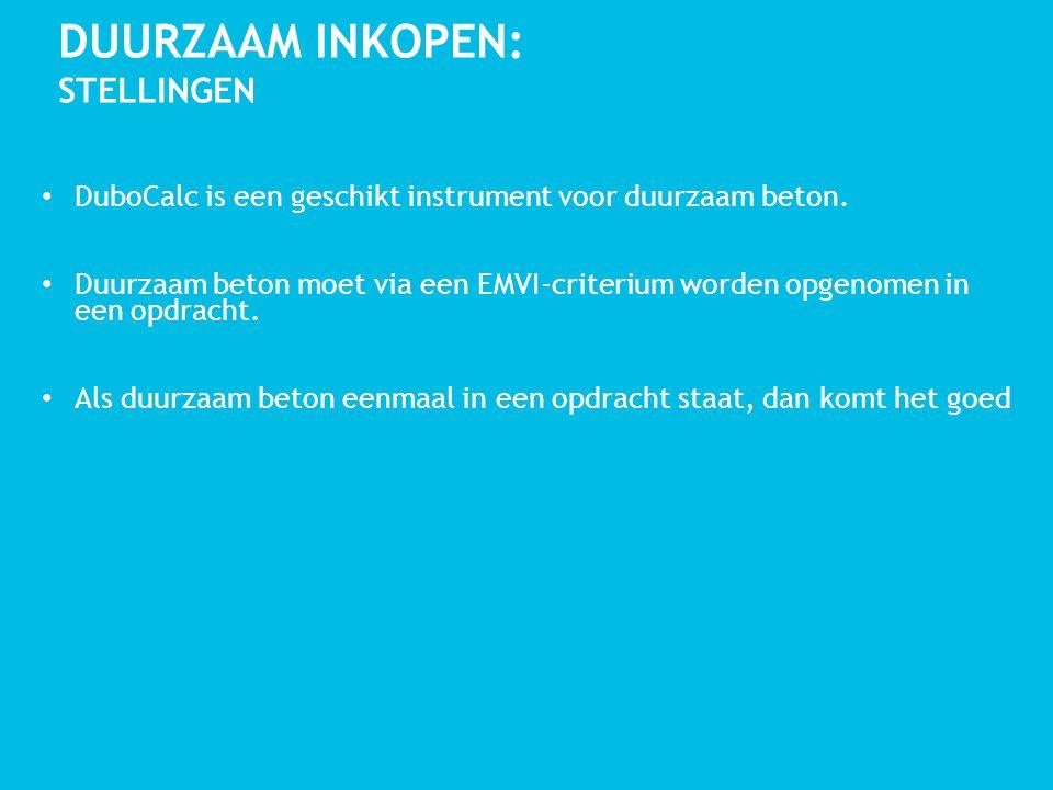 DUURZAAM INKOPEN: STELLINGEN DuboCalc is een geschikt instrument voor duurzaam beton.