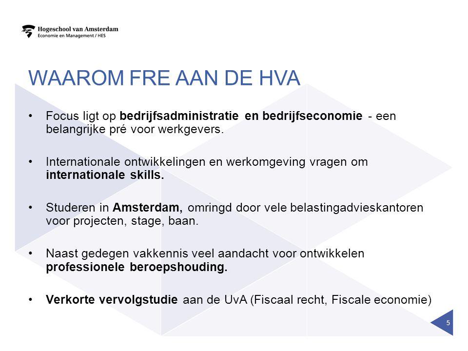 WAAROM FRE AAN DE HVA Focus ligt op bedrijfsadministratie en bedrijfseconomie - een belangrijke pré voor werkgevers. Internationale ontwikkelingen en