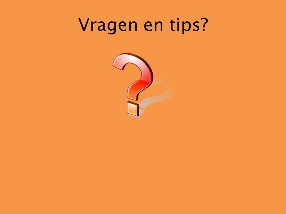 Vragen en tips