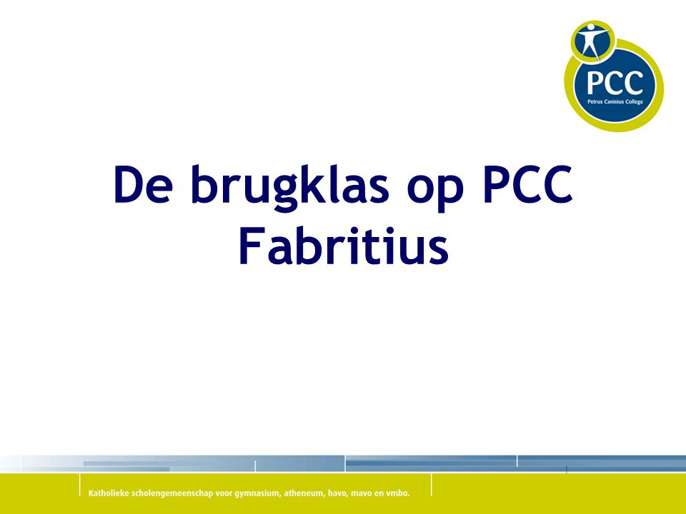 De brugklas op PCC Fabritius
